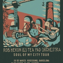 Rob-Heron-The-Tea-Pad-Orchestra-anuncian-disco-Soul-Of-My-City-y-gira-española-para-2019