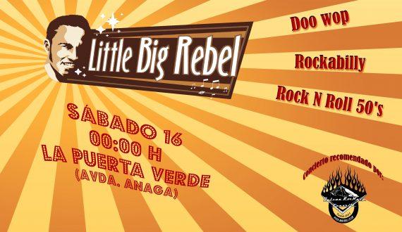 Little Big Rebel & His Rockin Band en concierto 16 julio 2011 La Puerta Verde, Av.Anaga,41 desde las 24:00 hasta las 3:00