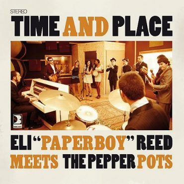 "Eli ""Paperboy"" Reed meets The Pepper Pots, ""Time and Place"", 2012"