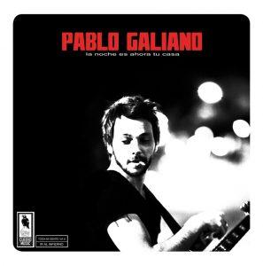 """Pablo Galiano """"La noche es ahora tu casa"""""""