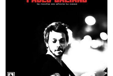 """Pablo Galiano """"La noche es ahora tu casa"""" 2011"""