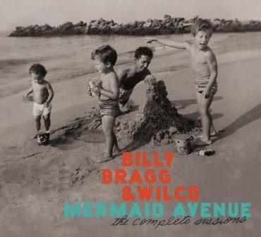 "Billy-Bragg y Wilco en ""Mermaid Avenue: The Complete Sessions Box Set"""