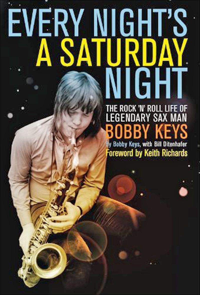"Bobby Keys y su libro, ""Every Night's a Saturday Night: The Rock 'n' Roll Life of Legendary Sax Man Bobby Keys"", prólogo de Keith Richards"