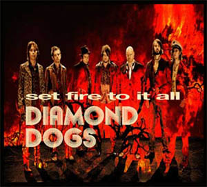 "Diamond Dogs ""Set Fire to it all"", gira española 2012"