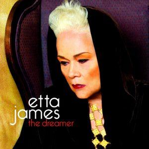 """Etta James, """"The Dreamer"""" 2011"""