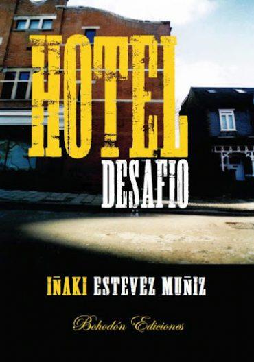 Hotel Desafío, Iñaki Estévez Muñiz