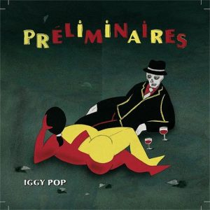 "Iggy Pop, ""Preliminaires"" 2009, ahora vuelve con ""Après"""
