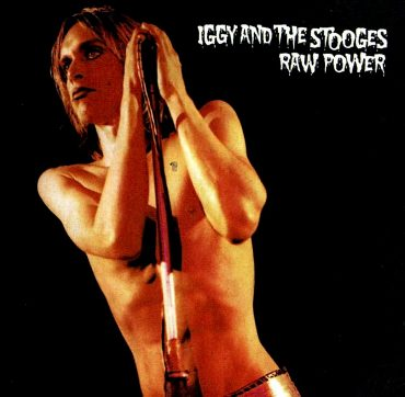 """Raw Power"", The Stooges"