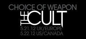 "The Cult ""Choice of Weapon"" 2012 Spain Tour & World Tour"