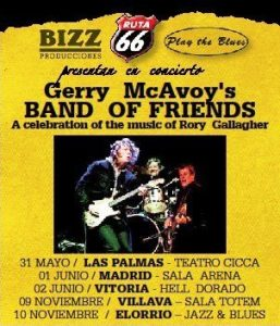 Gerry McAvoy Band of Friends A celebration of the music of Rory Gallagher. Las Palmas, Madrid, Vitoria, Villava y Elorrio 2012