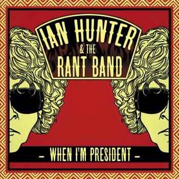 Ian Hunter When I'm Presindent 4 de septiembre de 2012