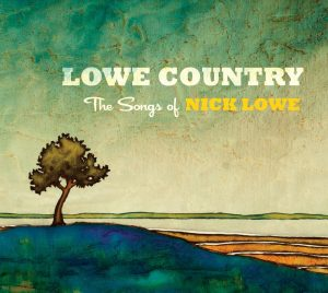Lowe Country The Songs of Nick Lowe 2012