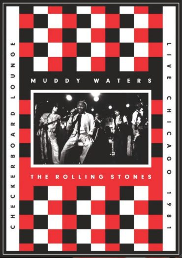 Muddy Waters and the Rolling Stones Live at the Checkerboard Lounge 1981
