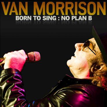 """Van Morrison """"Born to Sing: No Plan B"""" a la venta el 2 de octubre 2012"""