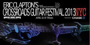 Crossroads Guitar Festival 2013, Eric Clapton Nueva York abril 2013