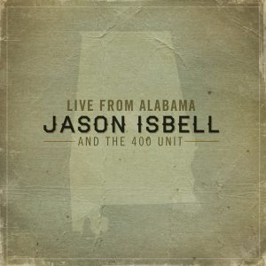Jason Isbell and the 400 Unit nuevo disco en directo Live from Alabama 2012