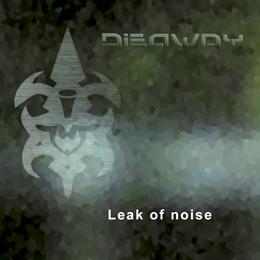 """""""Leak of noise"""" nuevo disco de Dieaway 2012"""