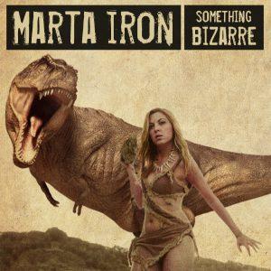 Marta Iron Something Bizarre nuevo disco 2012