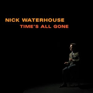 Nick Waterhouse Time's all gone gira española Leon y Vitoria 2012