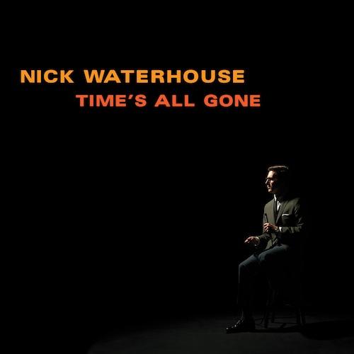 Nick Waterhouse Time's all gone gira española Leon y Barcelona 2012