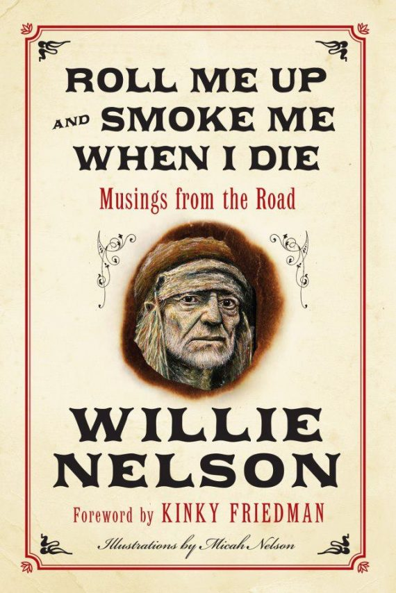 """Roll Me Up and Smoke Me When I Die. Musings from the Road"" nuevo libro de Willie Nelson 2012"