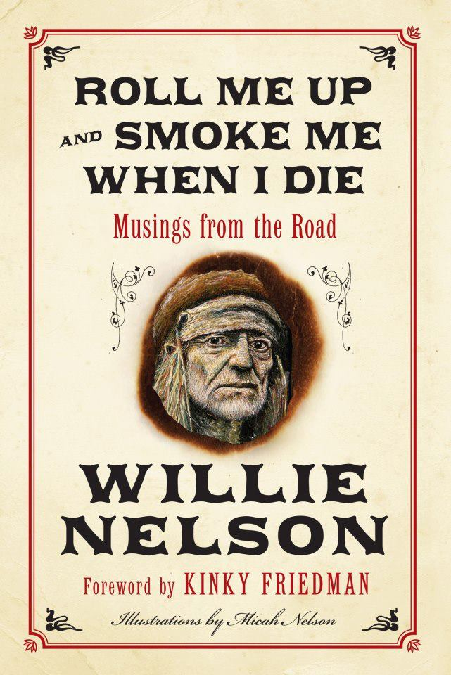 """""""Roll Me Up and Smoke Me When I Die. Musings from the Road"""" nuevo libro de Willie Nelson 2012"""