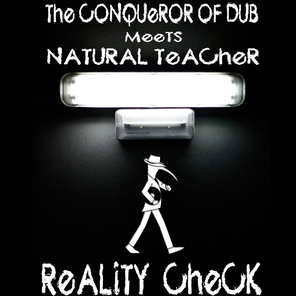 The Conqueror of Dub meets Natural Teacher «Reality Check»