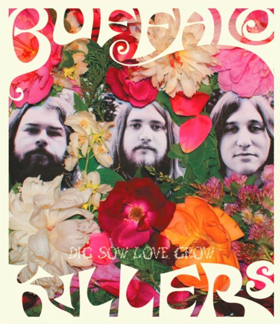 "Buffalo Killers ""Dig Sow Love Grow"" 2012"