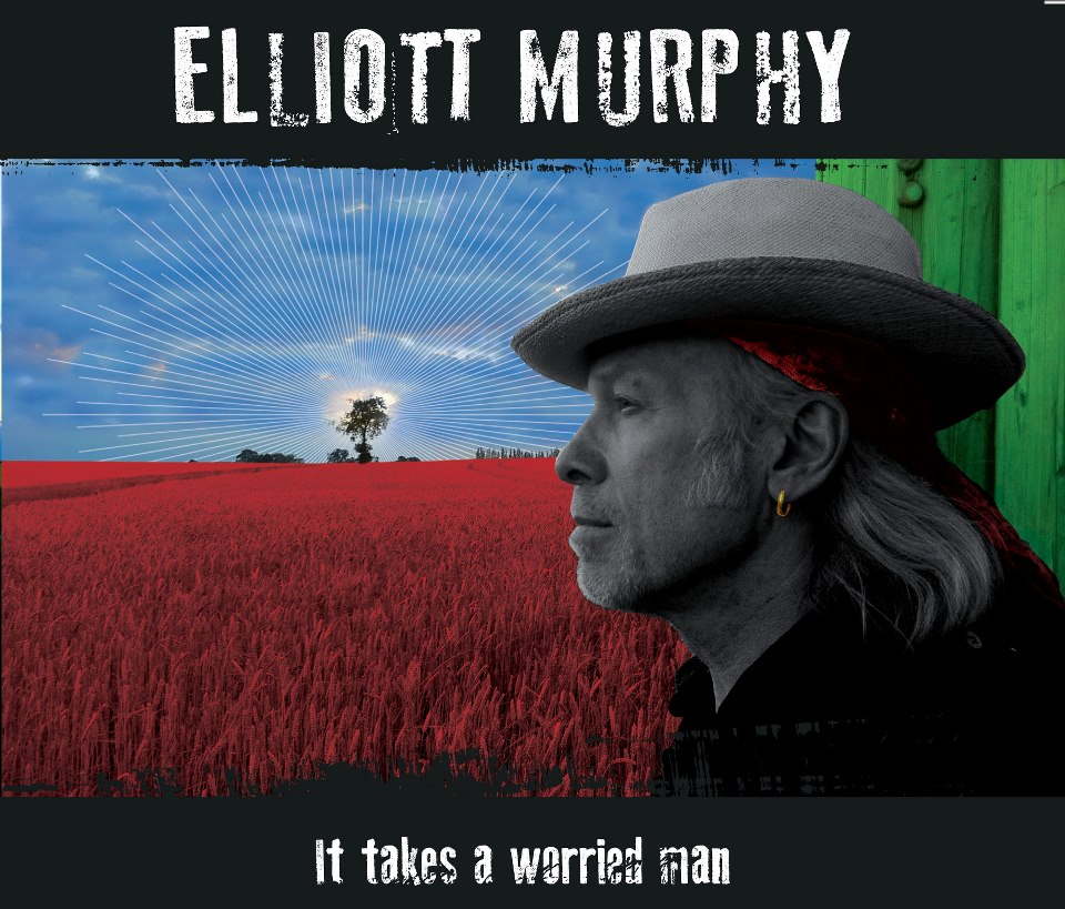 Elliott Murphy It Takes a Worried Man nuevo disco 2013
