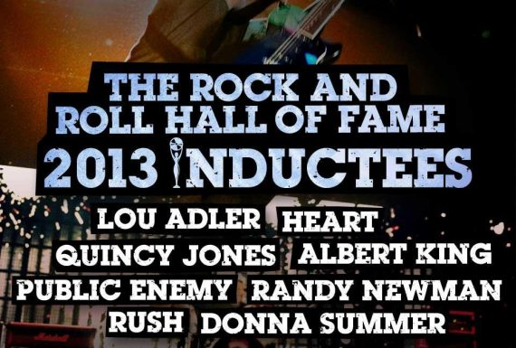 Rock and Roll Hall of Fame 2013, Rush, Heart, Randy Newman, Public Enemy, Donna Summer, Albert King, Lou Adler y Quincy Jones nuevos miembros