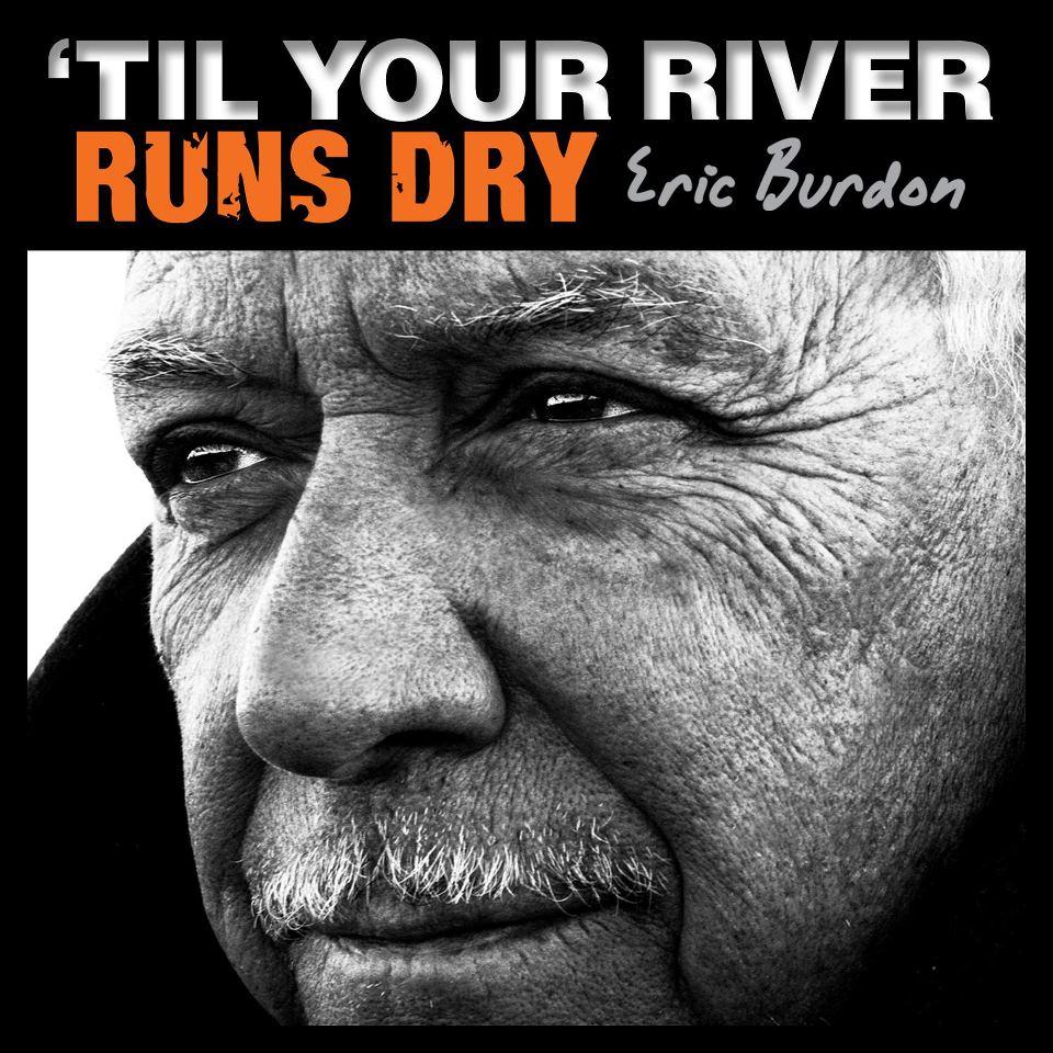 "Eric Burdon ""Til Your River Runs Dry"" y 50 aniversario The Animals"