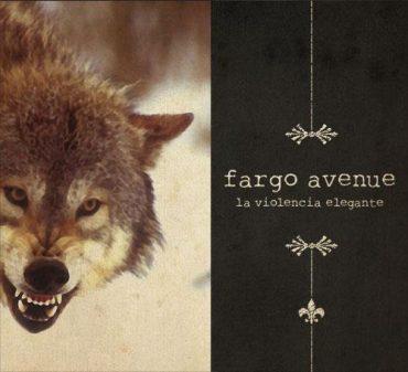"Fargo Avenue ""La Violencia Elegante"" 2011"
