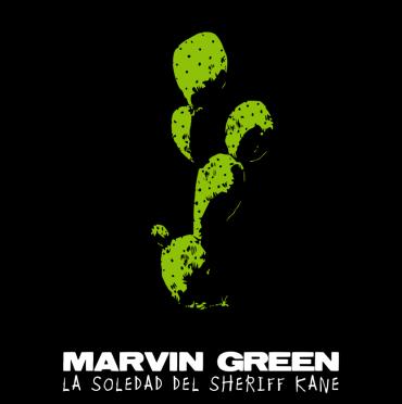 La Soledad del Sheriff Kane, nuevo disco de Marvin Green