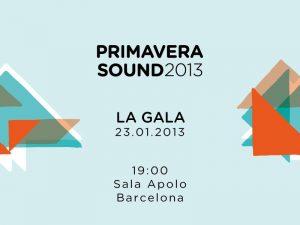 Primavera Sound Barcelona Porto 2013 La Gala