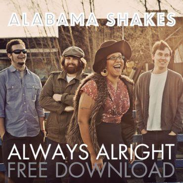 Alabama Shakes Always Alright