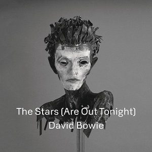 David Bowie The Stars (Are Out Tonight) 2013