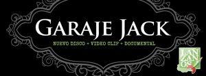 Garaje Jack nuevo disco, vídeo y documental 2013