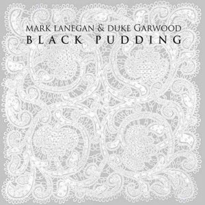 Mark Lanegan nuevo disco Black Pudding con Duke Garwood