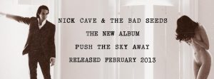 Nick Cave & The Bad Seeds Push the Sky Away 2013