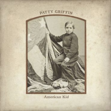 Patty Griffin American Kid, 2013