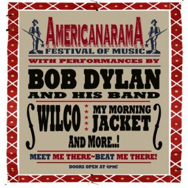 Americarama Festival of Music Bob Dylan, WIlco, My Mornig Jacket, Richard Thompson y Ryan Bingham