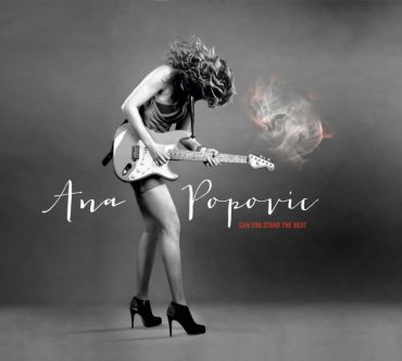 Ana Popović Can You Stand the Heat, nuevo disco