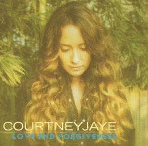 Courtney Jaye Love and Forgiveness 2013