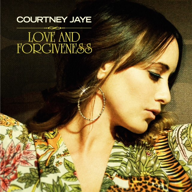 Courtney Jaye Love and Forgiveness, nuevo disco 2013