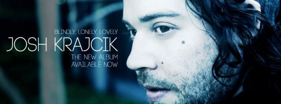 Josh Krajcik Blindly, Lonely, Lovely nuevo disco 2013