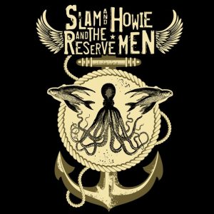 Slam And Howie (And The Reserve Men) Sons of Ancients Times gira española