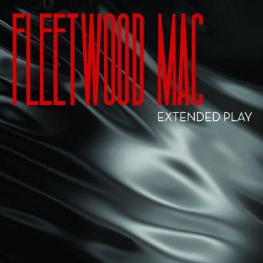 "Fleetwood Mac, ""Extended Play"" nuevo EP"