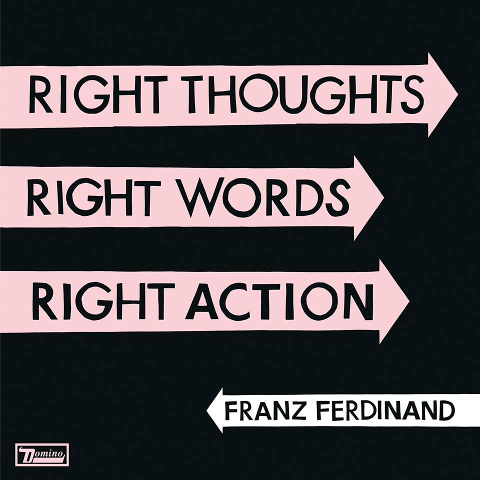 Franz Ferdinand Right Thoughts, Right Words, Right Action nuevo disco