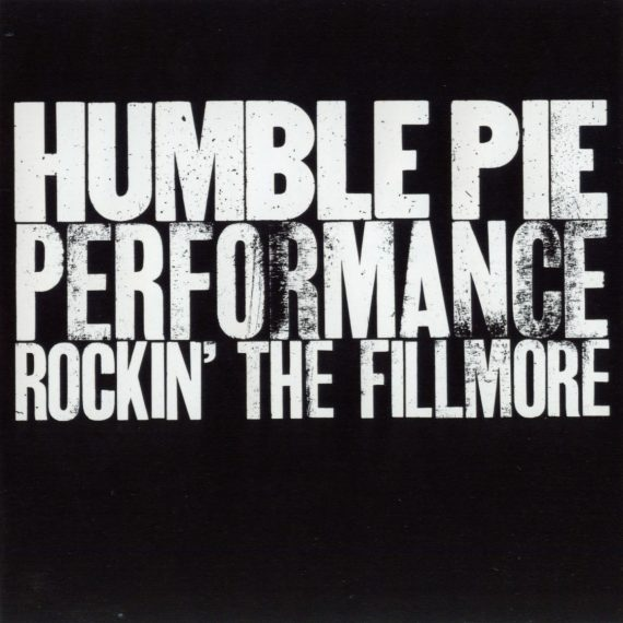 "Humble Pie ""Performance Rockin' The Fillmore"", nueva reedición"