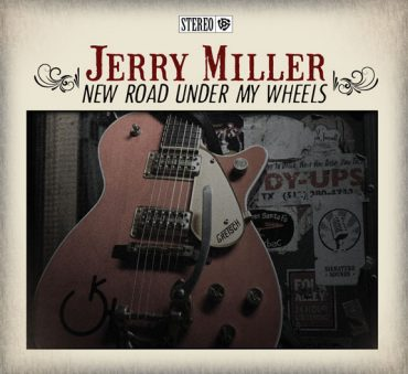 Jerry Miller, el gran guitarrista de Eilen Jewell, publica nuevo disco New Road Under My Wheels